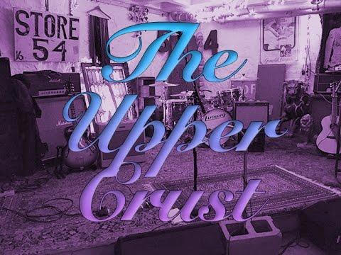 The Upper Crust Live •Allston, MA 4/30/16