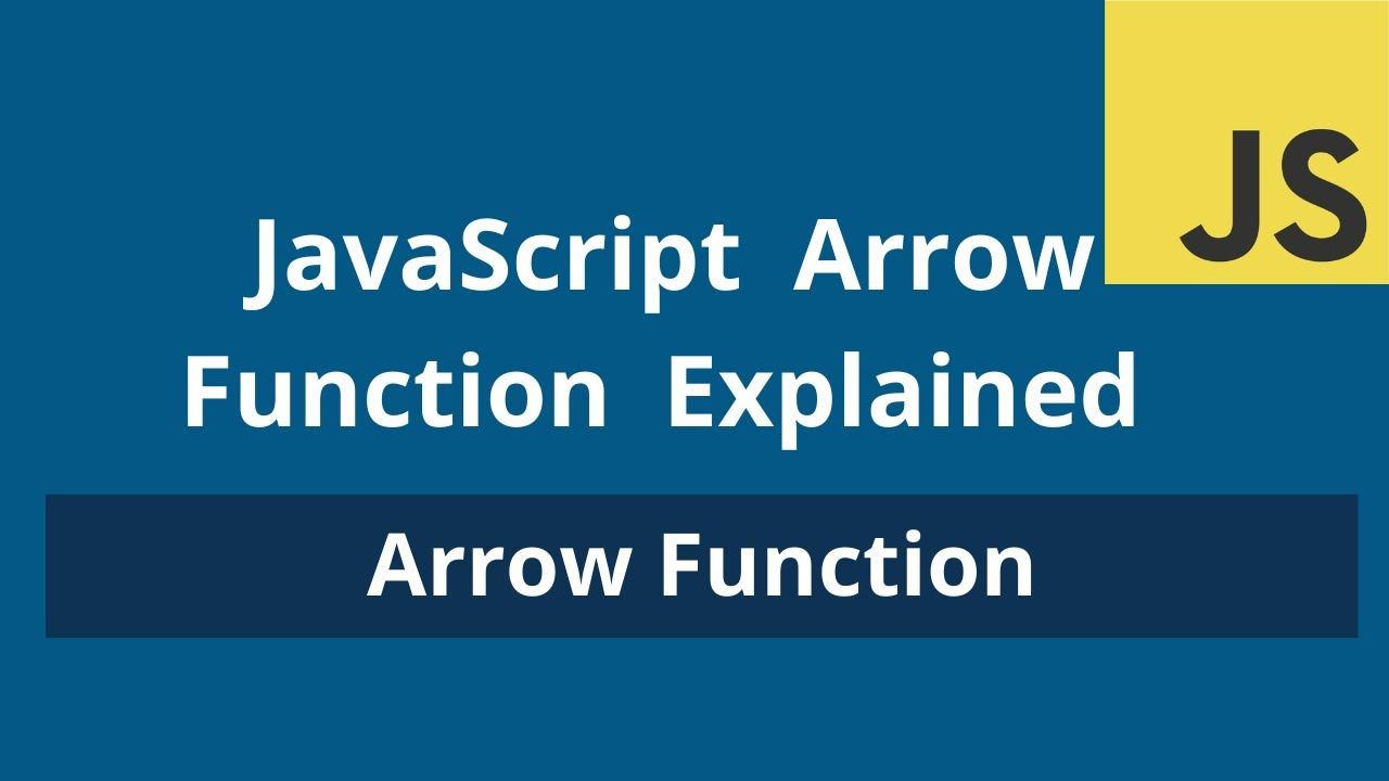 Javascript Arrow Function Explained In 10Mins