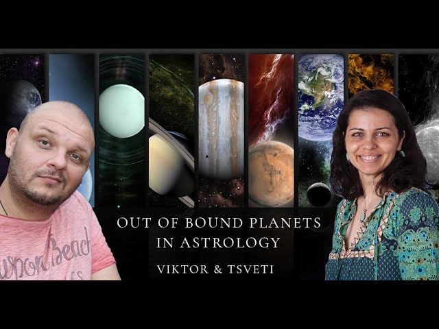 Out of bound planets in Astrology with  Viktor  and Tsveti