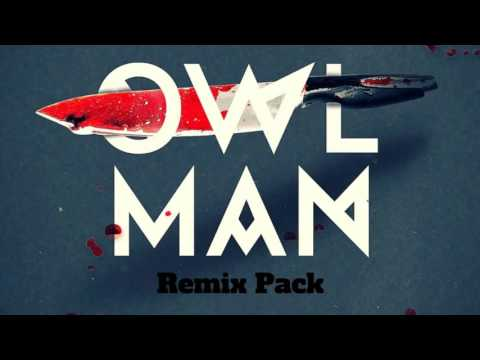 Enli5 - Owl Man (Original Mix) Remix Pack!