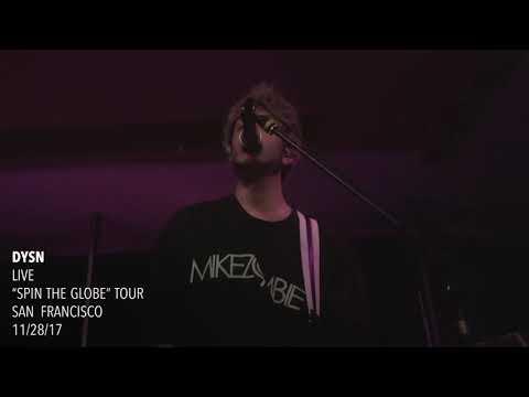 """DYSN - Live - """"Spin The Globe' Tour - San Francisco"""