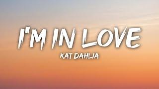 Kat Dahlia - I Think I'm In Love (Lyrics)