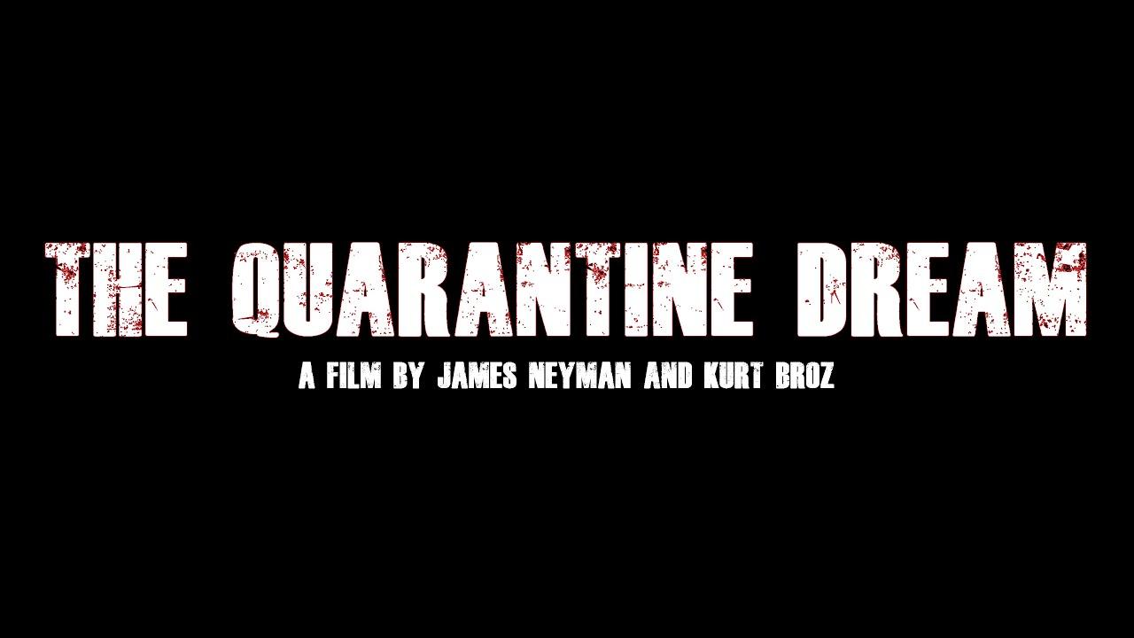 The Quarantine Dream - Teaser