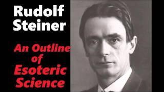 Rudolf Steiner - Esoteric Science part 2 of 2
