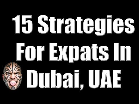 15 Strategies for Expats in Dubai, UAE for 2018