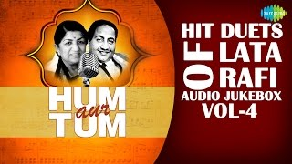 Hum Aur Tum | Hit Duets of Lata & Rafi | Hindi Movie Songs Audio Jukebox | Vol 4