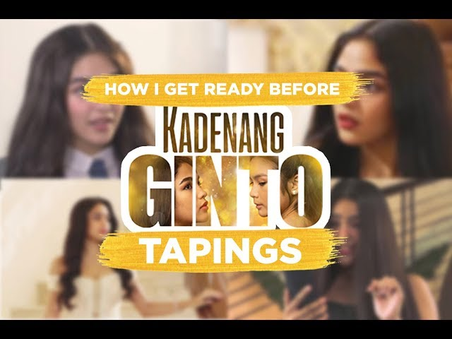 How I Get Ready before KADENANG GINTO Taping Days!