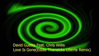 David Guetta Feat. Chris Willis - Love Is Gone(Eddie Thoneicks Liberte Remix) [HD]