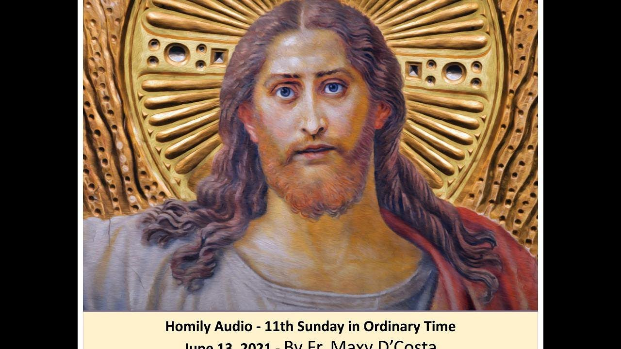 June 13, 2021 - 11th Sunday of Ordinary Time - Fr. Maxy D'Costa (audio)