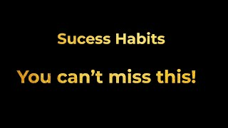 1.  Success Habits