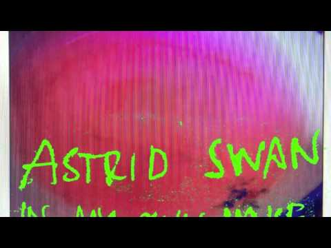 Astrid Swan - In My Own House