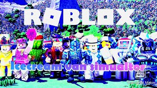 Roblox icecream van simulator