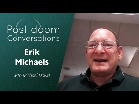 Erik Michaels: Post-doom with Michael Dowd