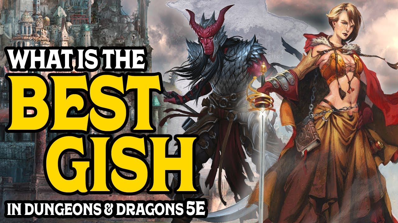 What is the Best Gish in Dungeons and Dragons 5e?