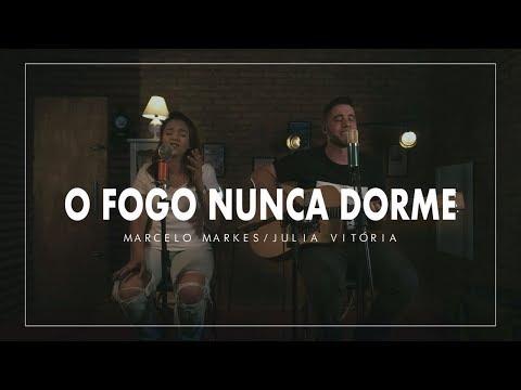 O Fogo Nunca Dorme - Marcelo Markes ft. Julia Vitória (Cover Alessandro Vilas Boas)