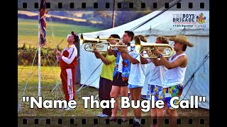 Name That Bugle Call (13th Bromley Boys Brigade, 1st St Mary Cray Girls Brigade Camp, Isle of Wight)