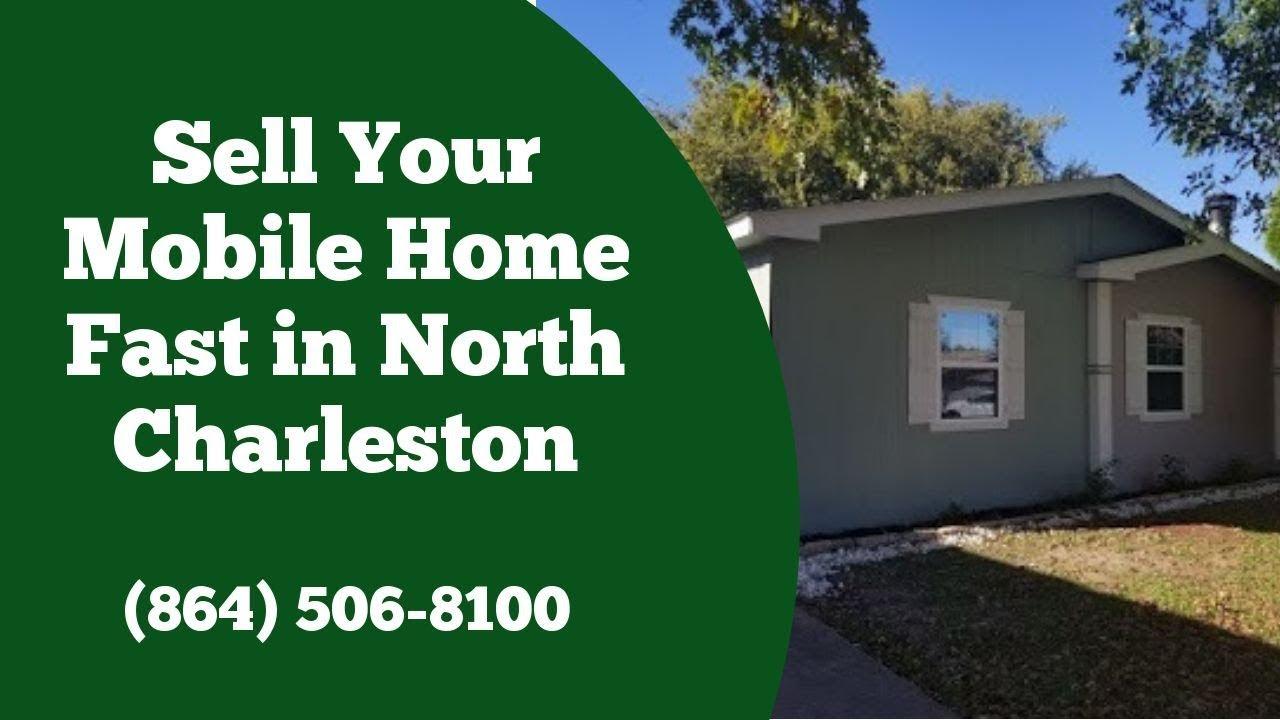 We Buy Mobile Homes North Charleston SC - CALL 864-506-8100