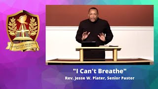 """I CAN'T BREATHE"" - PASTOR JESSE W. PLATER (5.31.20)"