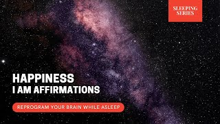 Reprogram Your Mind While Asleep   Happiness Affirmations for Sleep