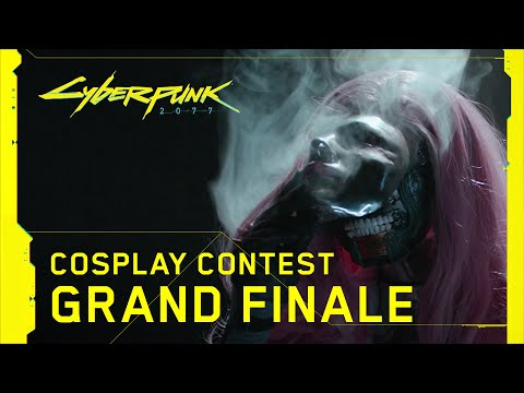 Cyberpunk 2077 — Cosplay Contest Grand Finale