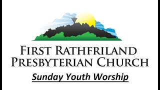 Children's & Young People's Sunday 07 06 2020 First Rathfriland Presbyterian Church