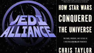 How Star Wars Conquered The Universe - Jedi Alliance - Episode #30