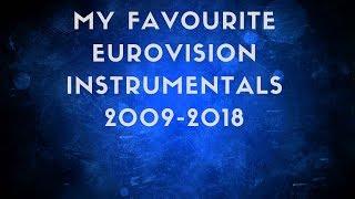 My favourite Eurovision Instrumentals 2009-20018
