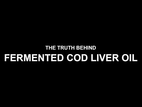 The Truth Behind Fermented Cod Liver Oil - The Complete Story | Documentary