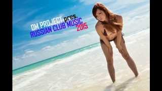 Russian Club Music 2015 Mix #5  Русская Музыка 2015