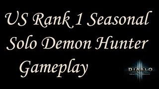 US Rank 1 Seasonal Demon Hunter Gameplay - Diablo 3 Reaper of Souls - Patch 2.1 Live