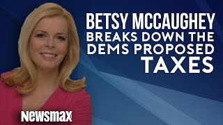 Betsy McCaughey Breaks Down the Democrat's Proposed Taxes