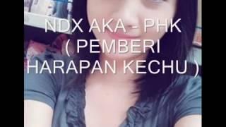 Lagu ndx a.k.a phk(pemberi harapan palsu)