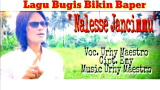 Lagu_Bugis_Sedih Nalesse jancimmu - Voc - Urhy Maestro Cipt.Emy Musik - Urhy Maestro/Firman Nunung