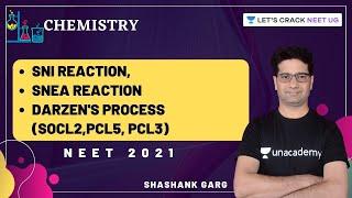 SNi Reaction, SNEA Reaction, Darzen's Process (SOCl2,PCl5, PCl3) | Shashank Garg