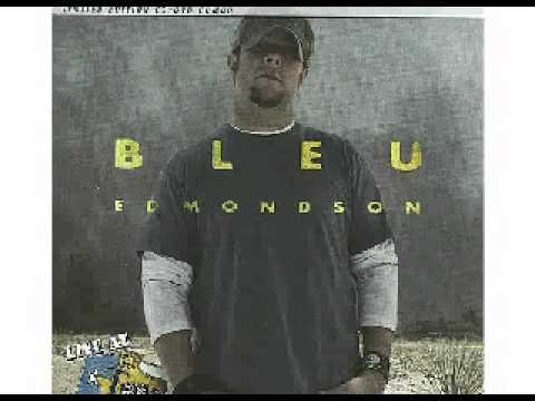 Bleu Edmondson - Don't Fade Away