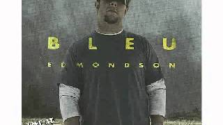 Watch Bleu Edmondson Dont Fade Away video
