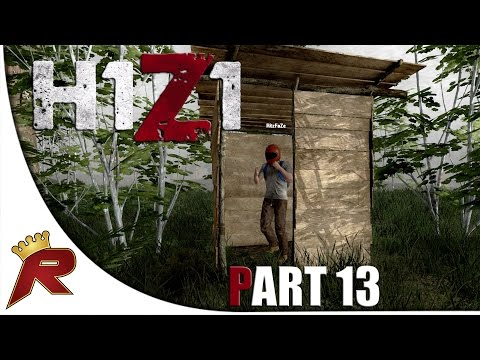 "H1Z1 Gameplay - Part 13: ""Base Building!"" (Early Access)"