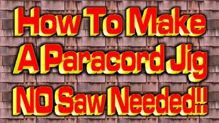 How To Make Paracord Jig Diy No Saw Needed