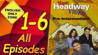 ✔ New Headway video - Pre-Intermediate - 1-6. All Episodes