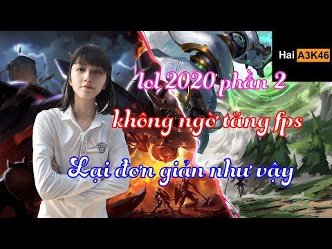 ĐƠN GIẢN NHƯNG MÀ KHÔNG AI BIẾT ??? TĂNG FPS GIẢM LAG LOL ( PHẦN 2 ) MỚI NHẤT 2020 | HAIA3K46