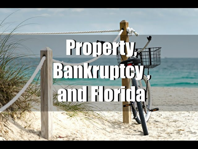 Property, Bankruptcy, and Florida