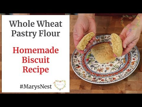Homemade Biscuits Using Whole Wheat Pastry Flour - Whole Wheat Biscuit Recipe