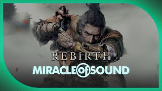 SEKIRO: SHADOWS DIE TWICE SONG: Rebirth by Miracle Of Sound