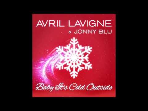 Avril Lavigne & Jonny Blue - Baby It's Cold Outside