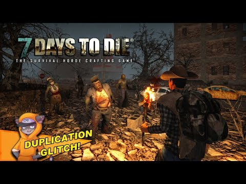 7 Days To Die - Easy Duplication Glitch - Unlimited Everything In 7 Days To Die! (Tutorial)