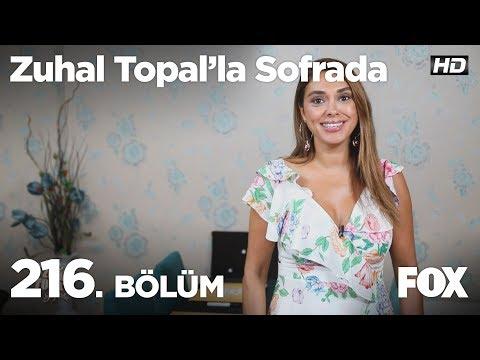 Zuhal Topal'la Sofrada 216. Bölüm