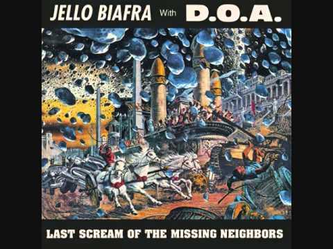 D.O.A. w/ Jello Biafra- Last Scream of the Missing Neighbors [1989] Full Album