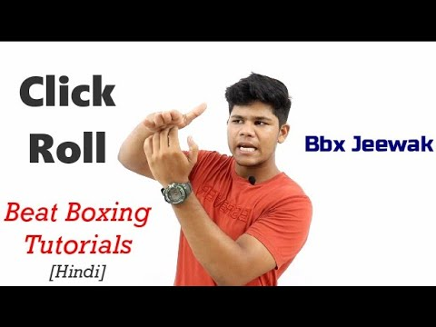 Click Roll Beat Boxing tutorial in Hindi