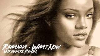 Rihanna - What Now (Firebeatz Remix) [HQ Audio-720p HD Audio]