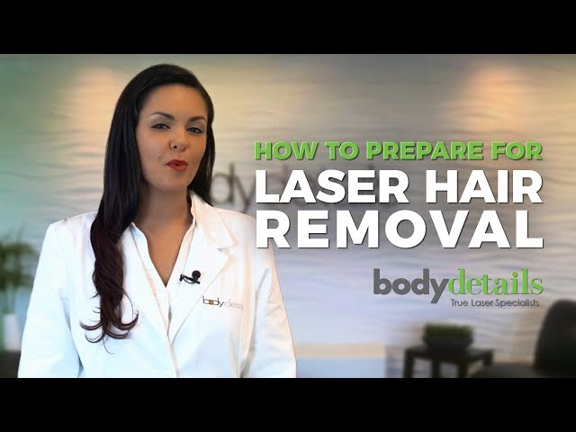 How to Prepare for Laser Hair Removal Treatment | Body Details